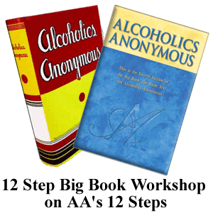 12 Step Big Book Workshop on AA\'s 12 Steps